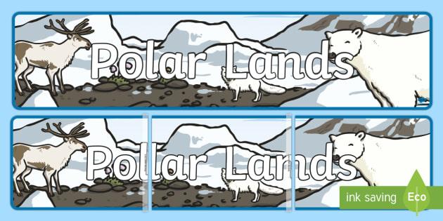 Polar Lands Display Banner - CfE, Polar Lands, cold, North pole, South Pole, Arctic, Antarctic, ice, banner, display