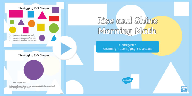 Rise and Shine Kindergarten Morning Math Geometry 1 PowerPoint - Kindergarten Math, Geometry, Morning Work, Identifying 2-D Shapes