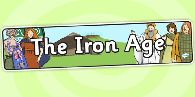 The Iron Age Display Banner - the iron age, display banner, banner, header, banner for display, display header, header for display, classroom display