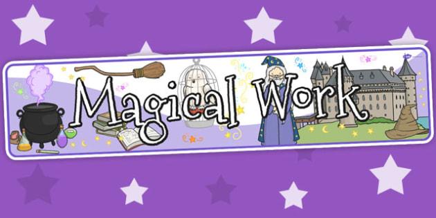 Magical Work Display Banner - magical work, display banner, display