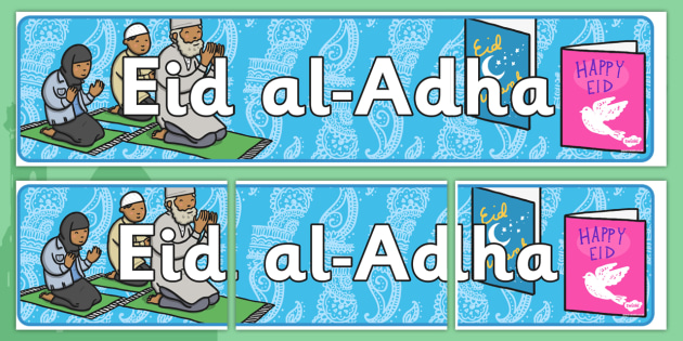 Eid al Adha Display Banner - Islam, religion, faith, muslim, mosque, allah, God, RE, five pillars, mohammad