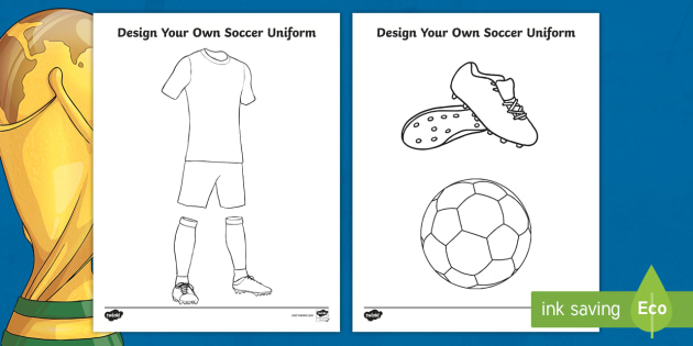 - Design Your Own Soccer Uniform Coloring Sheets