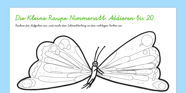 Die Kleine Raupe Nimmersatt Arbeitsblatt: Addieren bis 20