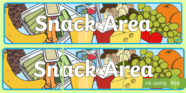 Snack Area Sign Classroom Area Signs Ks1 Snack Time Snack