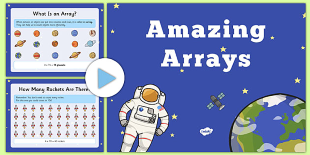 Amazing Arrays PowerPoint - array, counting, maths, space, multiplication, solve, problems, problem-solving, planets, astronaut, multiply, count, counting, 5s, 10s, ks1, 1014, maths, curriculum, y1, year 1, year 2, y2