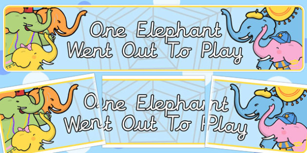One Elephant Went Out to Play Display Banner - One Elephant Went Out to Play, nursery rhyme, rhyme, rhyming, nursery rhyme story, nursery rhymes, counting rhymes, addition, counting, one more than,