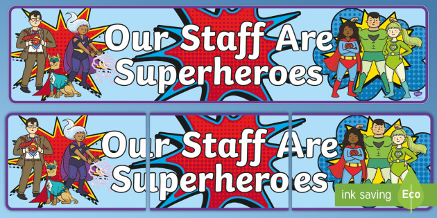 Our Staff Are Superheroes Display Banner - Teacher ...