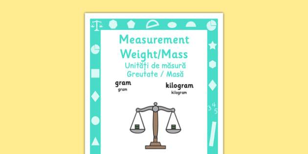 Key Stage 1 Measurement Weight and Mass Poster Romanian Translation - romanian, eal, romania, bilingual, translated,measure, measuring, measurement, weigh, compare, mass, ssm, maths, ks1, year 1, year 2