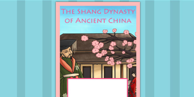 The Shang Dynasty of Ancient China Book Cover - folder cover, ks2