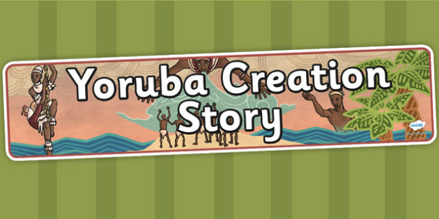 Kingdom of Benin: Yoruba Creation Story Display Banner