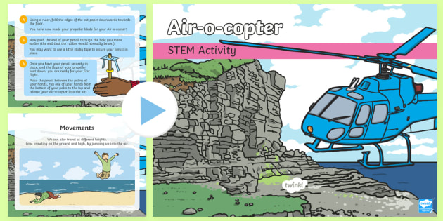 Air-o-copter PowerPoint - Make a Move!, STEM, Movement, Energy, Wind, Forces, Air, Helicopter.