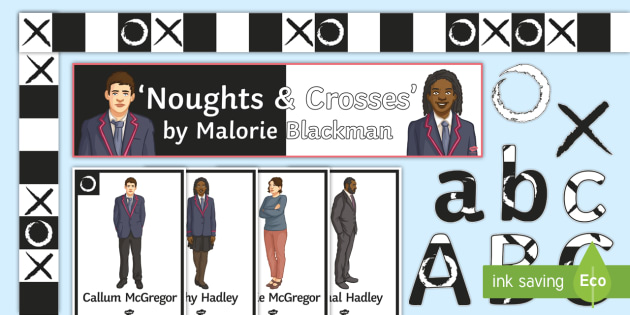 essay on noughts and crosses by malorie blackman Noughts and crosses analysis novels help authors to explore a range of important issues in society, which malorie blackman clearly portrays through noughts.