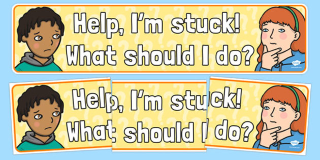Help, I'm Stuck! What Should I Do? Display Banner - help I'm stuck, what should I do, display banner, display, banner