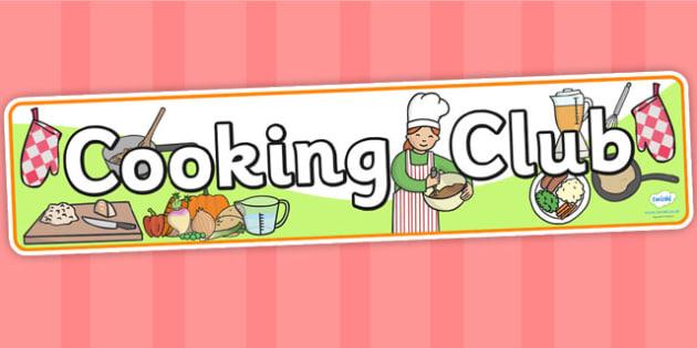 Cooking Club Display Banner - cooking club, cooking club banner, cooking display banner, cooking display banner, club banners, club display