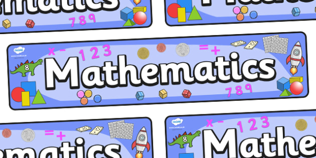 Mathematics Display Banner - Mathematics, Maths, Math, display, banner, sign, poster, numbers, numeracy, counting, Maths area
