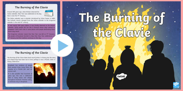 The Burning of the Clavie PowerPoint - CfE, calendar events, Scotland, Scottish, traditions, history, celebrations, new year, Burghead, Mor