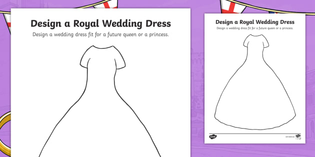 Design a royal wedding dress activity sheet royal wedding design a royal wedding dress activity sheet royal wedding wedding dress prince harry junglespirit Image collections