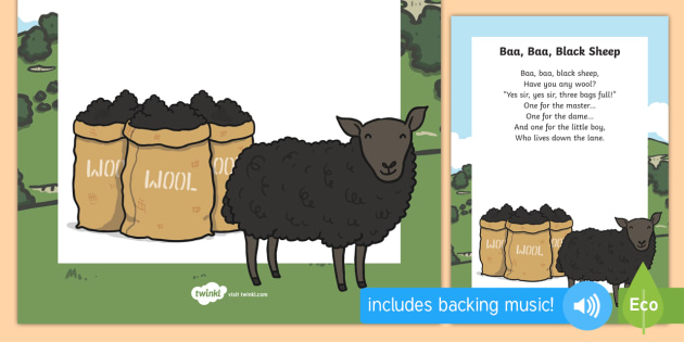 Baba black sheep have you any wool yes sir yes sir 3 bags full