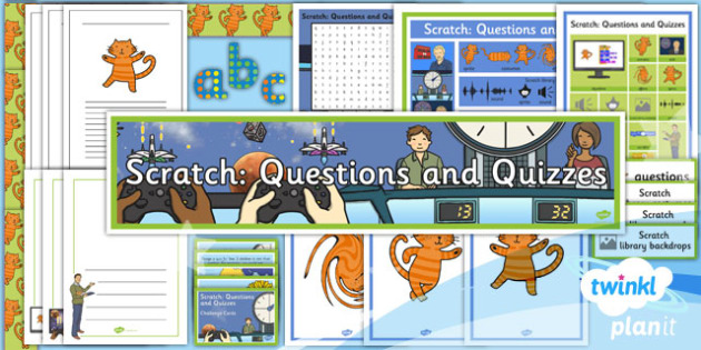 Computing: Scratch Questions and Quizzes Year 4 Unit Additional Resources