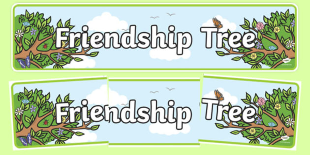 Friendship Tree Display Banner - friendship, friends, friendship tree, trees, display, banner, sign, poster, friendly, good friends, relationship, smile, polite, helpful, gentle, kind, happy