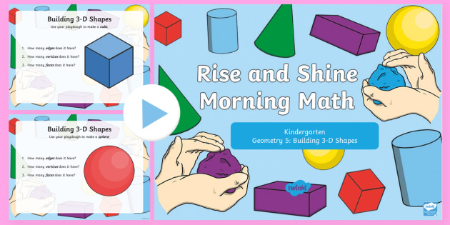 Rise and Shine Kindergarten Morning Math Geometry 5 PowerPoint - Kindergarten Math, Geometry, Morning Work, Building 3-D Shapes, 3D, shapes,