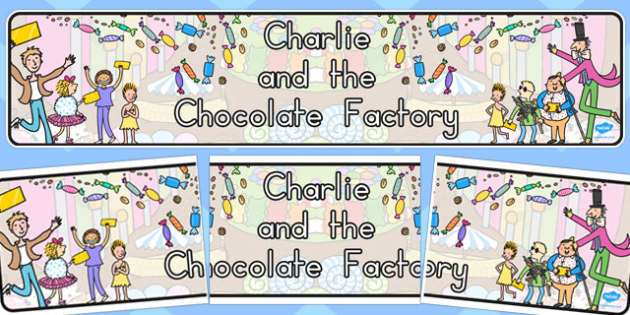 Display Banner to Support Teaching on Charlie and the Chocolate Factory - australia