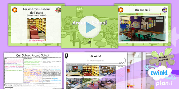 French: Our School: Around Our School Year 3 Lesson Pack 5