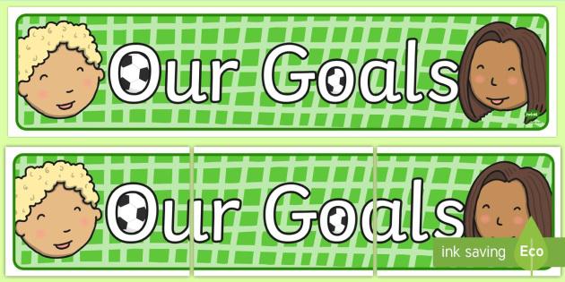 Our Goals Display Banner - Goal, target, display banner, display, our targets, aims, goals, maths targets, literacy targets, class targets, class goals