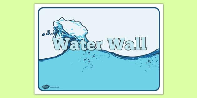 Water Wall Sign - water wall, sign, water, wall, play, mess