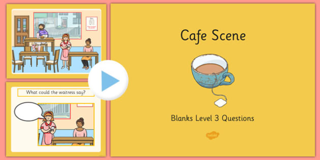 Cafe Scene Blanks Level 3 PowerPoint - food, speaking and listening, communication, SEN, SEND, autism, special needs, questions