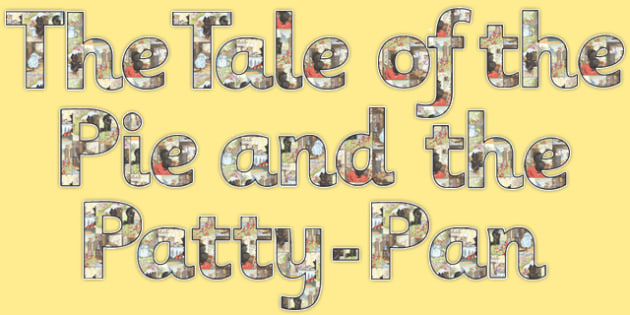 Beatrix Potter - The Tale of the Pie and the Patty Pan Display Lettering - beatrix potter, pie, patty pan, display, lettering