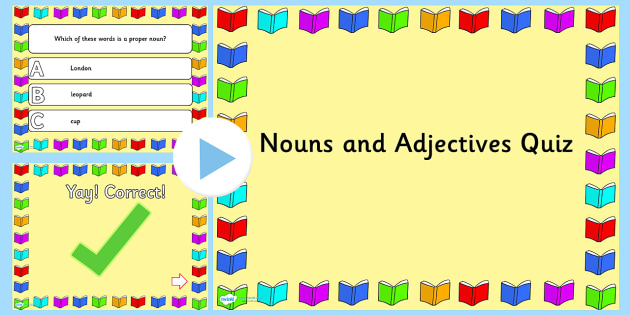 Nouns and Adjectives PowerPoint Quiz - nouns, adjectives, quiz