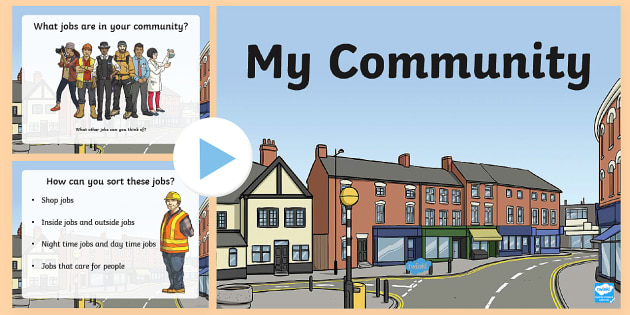My Community PowerPoint - community, jobs in my community, people who help us, pshe powerpoint, pshe community powerpoint, helping your community, ks2 pshe