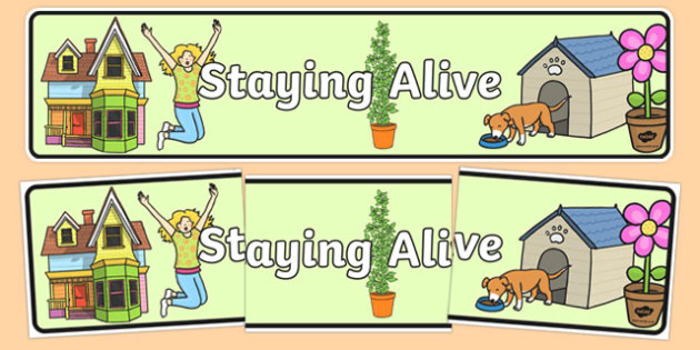 Staying Alive Display Banner - australia, Australian Curriculum, Staying Alive, science, kindergarten, banner, wall display