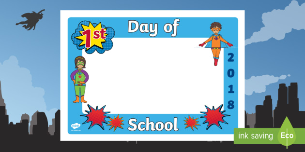 First Day Of School 2018 Superhero Photo Booth Frame Cut Outs