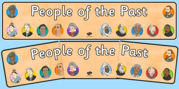 People of the Past Display Banner - history, figures, facts, names, famous, culture, important, ks1, key stage 1,