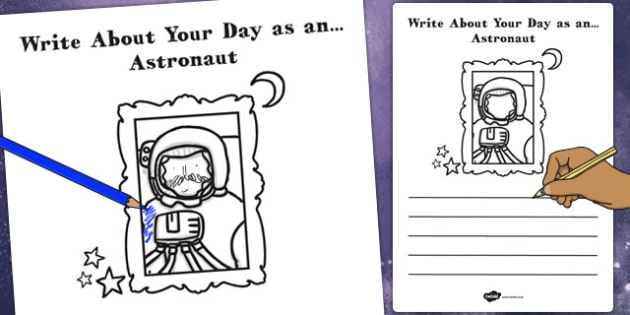 Write About Your Day as an Astronaut Worksheet / Activity Sheet - astronaut, worksheet