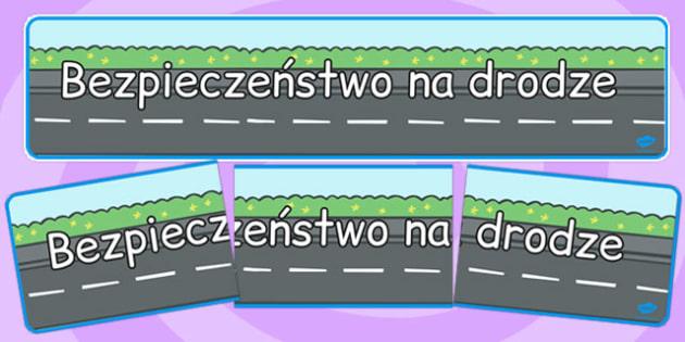Banner na gazetkę ścienną Bezpieczeństwo na drodze po polsku , Polish