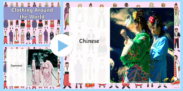 Clothing Around the World Photo PowerPoint - clothing, clothing around the world, clothing images, photo powerpoint, clothing powerpoint, clothing images