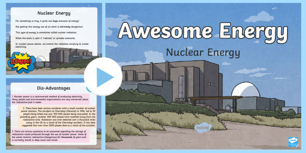 Nuclear Energy PowerPoint - Awesome Energy, Energy, Electricity, Nuclear, Heat, Chemical, Timeline, Kinetic, Potential, STEM.