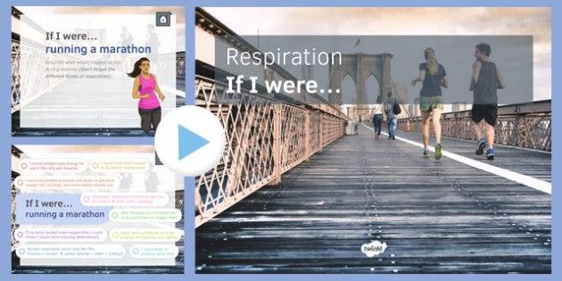 KS3 Respiration: If I were.... PowerPoint