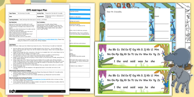 EYFS Please Don't Eat Me, Mr Crocodile Adult Input Plan and Resource Pack to Support Teaching on The Enormous Crocodile