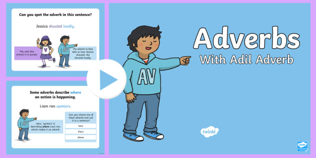Adverbs PowerPoint - English Resource - Twinkl