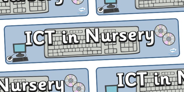ICT In Nursery Display Banner - ICT, nursery, display, banner, sign, poster, Computer Area, ICT Area, computer, technology, IT