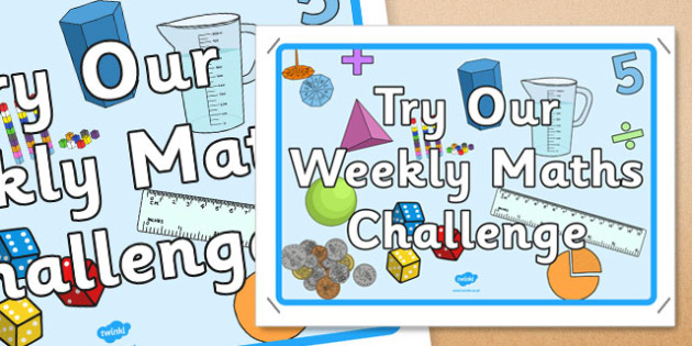 Try Our Weekly Maths Challenge Display Poster - display poster