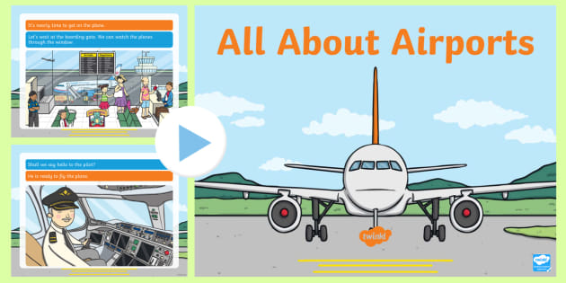 EYFS All About Airports PowerPoint - travel, summer, holidays