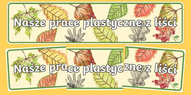 Banner Nasze prace plastyczne z liści po polsku
