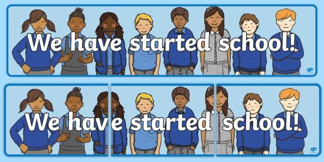 We Have Started School Display Banner - starting school, banner, display, first day at school