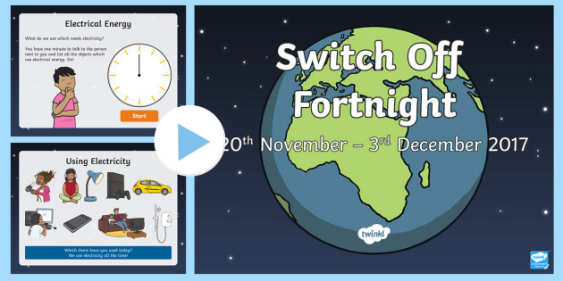 Ks1 switch off fortnight information powerpoint science ks1 switch off fortnight information powerpoint science electricity saving energy fossil fuels sciox Image collections