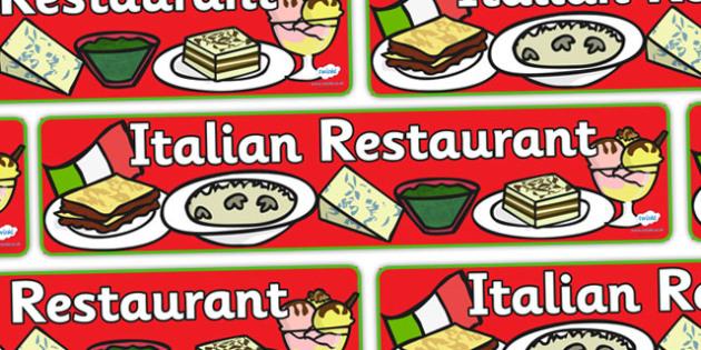 Italian Restaurant Role Play Display Banner - Italian restaurant, role play, display banner, poster, sign, banner, pasta, lasagne, food, Italian culture, Italy, spaghetti, menu
